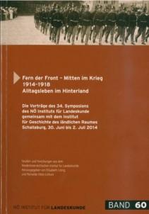 Elisabeth Loinig (Hrsg.): Fern der Front – Mitten im Krieg. 1914-1918. Alltagsleben im Hinterland