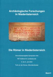Die Römer in NÖ. 24. Symposion des NÖ Instituts für Landeskunde - Band 5