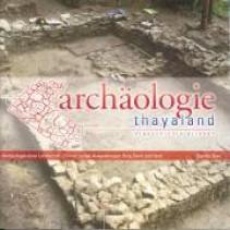Archäologie Thayaland. Führer zu den Ausgrabungen Sand und Hard