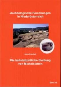 Die hallstattzeitliche Siedlung von Michelstetten - Band 10