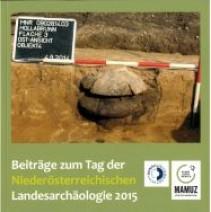 Beiträge zum Tag der Niederösterreichischen Landesarchäologie 2015