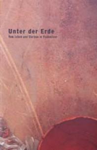 Unter der Erde. Vom Leben und sterben in Vindonissa. Ausstellungskatalog 2005