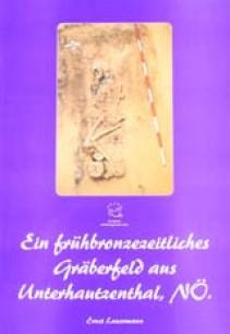 Ein frühbronzezeitliches Gräberfeld aus Unterhautzenthal, NÖ