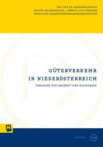 NÖ Landesverkehrskonzept, Heft 32: Güterverkehr in Niederösterreich; Güterverkehr in Niederösterreich - Broschüre