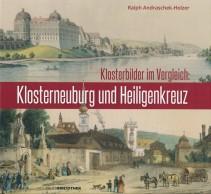Ralph Andraschek-Holzer, Klosterbilder im Vergleich: Klosterneuburg und Heiligenkreuz