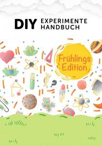 DIY Experimente Handbuch - Frühlingsedition